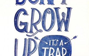 don't grow up